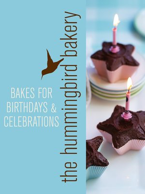 cover image of Hummingbird Bakery Bakes for Birthdays and Celebrations