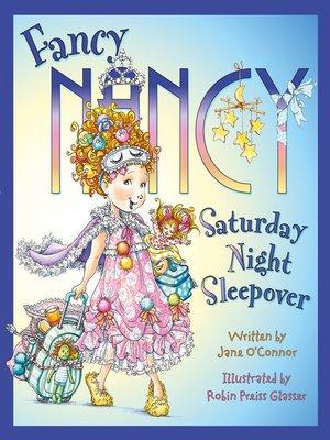cover image of Fancy Nancy Saturday Night Sleepover