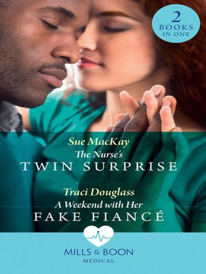 cover image of The Nurse's Twin Surprise / a Weekend With Her Fake Fiancé