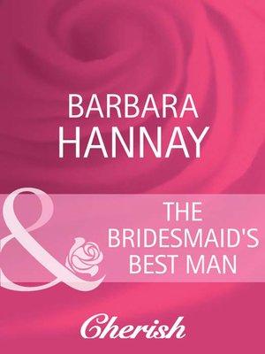 The Bridesmaids Best Man By Barbara Hannay Overdrive Rakuten