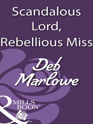 cover image of Scandalous Lord, Rebellious Miss