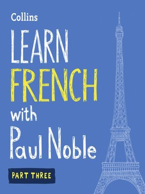 cover image of Learn French with Paul Noble, Part 3
