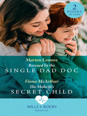 cover image of Rescued by the Single Dad Doc / the Midwife's Secret Child
