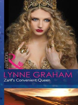 Zarif's Convenient Queen by Lynne Graham · OverDrive (Rakuten