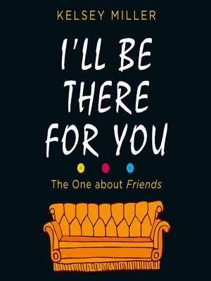 cover image of I'll Be There For You