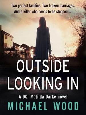 cover image of Outside Looking In (DCI Matilda Darke Thriller, Book 2)