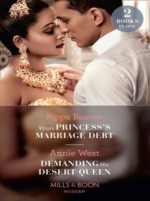 cover image of Virgin Princess's Marriage Debt / Demanding His Desert Queen