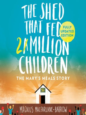 cover image of The Shed That Fed a Million Children