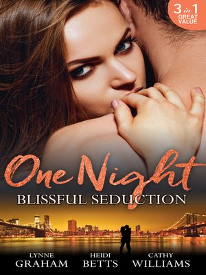cover image of One Night: Blissful Seduction: The Secret His Mistress Carried / Secrets, Lies & Lullabies / To Sin with the Tycoon