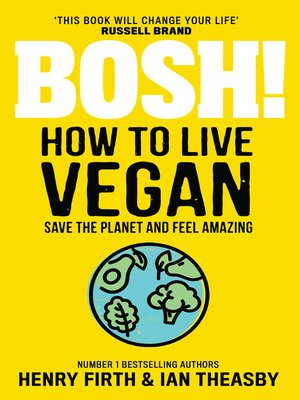 cover image of BOSH! How to Live Vegan