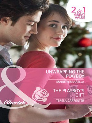 cover image of Unwrapping the Playboy / The Playboy's Gift