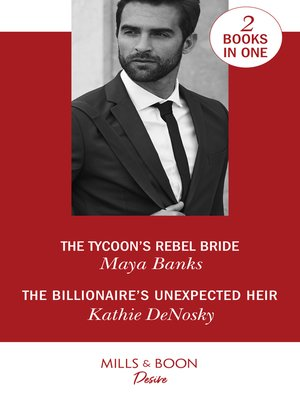 cover image of The Tycoon's Rebel Bride / The Billionaire's Unexpected Heir