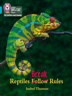 cover image of Collins Big Cat Phonics for Letters and Sounds – Reptiles Break Rules