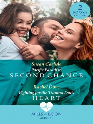 cover image of Pacific Paradise, Second Chance / Fighting For the Trauma Doc's Heart