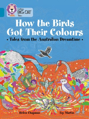 cover image of How the Birds Got Their Colours