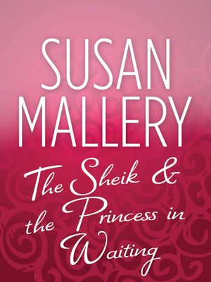 cover image of The Sheik & the Princess in Waiting