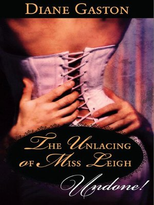 cover image of The Unlacing of Miss Leigh