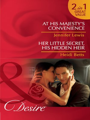 cover image of At His Majesty's Convenience / Her Little Secret, His Hidden Heir