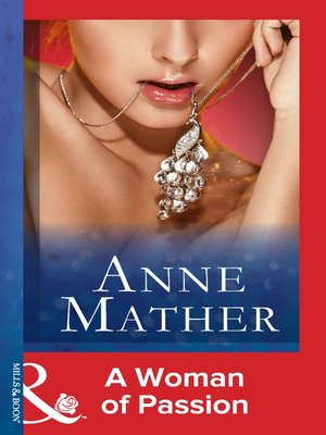 A Woman of Passion by Anne Mather · OverDrive (Rakuten