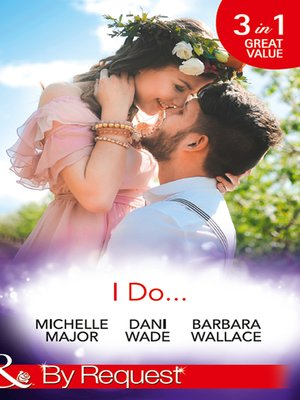 cover image of I Do...: Her Accidental Engagement / A Bride's Tangled Vows