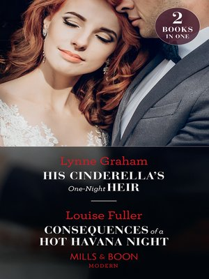 cover image of His Cinderella's One-Night Heir / Consequences of a Hot Havana Night