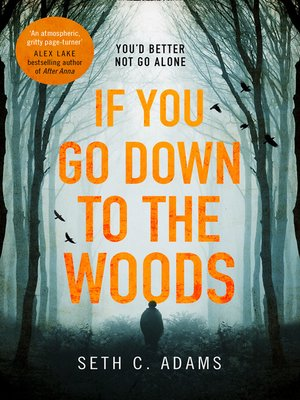 cover image of If You Go Down to the Woods