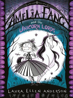 cover image of Amelia Fang and the Unicorn Lords