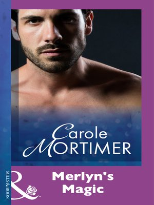 Merlyn's Magic by Carole Mortimer · OverDrive (Rakuten OverDrive