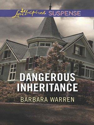 cover image of Dangerous Inheritance