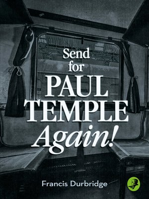 cover image of Send for Paul Temple Again! (A Paul Temple Mystery)