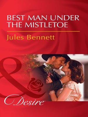 Best Man Under The Mistletoe By Jules Bennett OverDrive Rakuten Custom Jules Bennett Sins Of Her Past Uploady