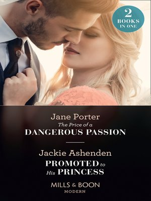 cover image of The Price of a Dangerous Passion / Promoted to His Princess