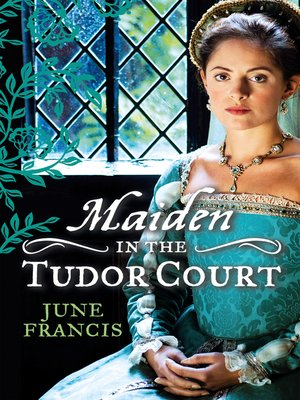 cover image of MAIDEN in the Tudor Court