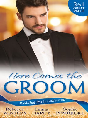 cover image of Wedding Party Collection: Here Comes The Groom: The Bridegroom's Vow / The Billionaire Bridegroom