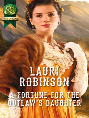 cover image of A Fortune For the Outlaw's Daughter