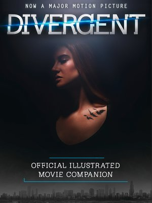 cover image of The Divergent Official Illustrated Movie Companion