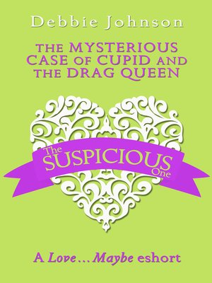 cover image of The Mysterious Case of Cupid and the Drag Queen