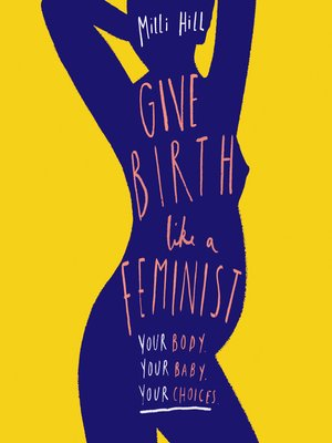 cover image of Give Birth Like a Feminist