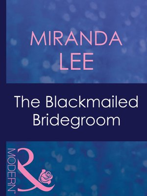 cover image of The Blackmailed Bridegroom