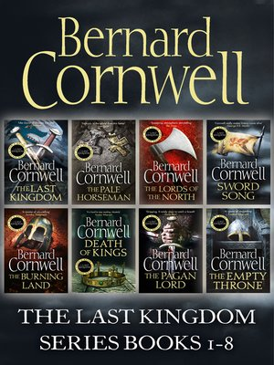 cover image of The Last Kingdom, The Pale Horseman, The Lords of the North, Sword Song, The Burning Land, Death of Kings, The Pagan Lord, The Empty Throne