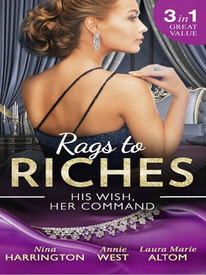 cover image of Rags to Riches: His Wish, Her Command: The Last Summer of Being Single / An Enticing Debt to Pay / A Navy SEAL's Surprise Baby