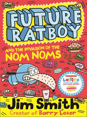 cover image of Future Ratboy and the Invasion of the Nom Noms