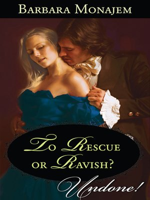 cover image of To Rescue or Ravish?