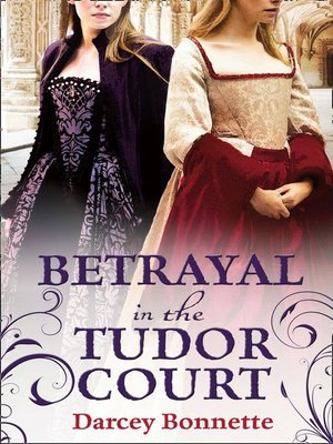 cover image of Betrayal in the Tudor Court