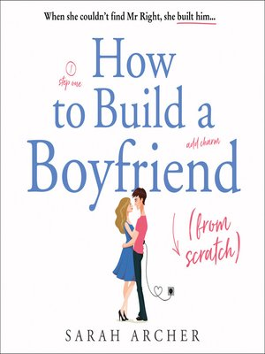 cover image of How to Build a Boyfriend from Scratch