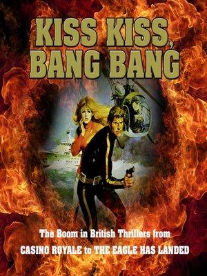 cover image of Kiss Kiss, Bang Bang