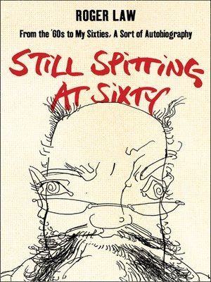 cover image of Still Spitting at Sixty
