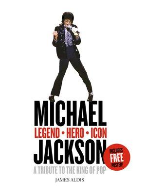 cover image of Michael Jackson - Legend, Hero, Icon