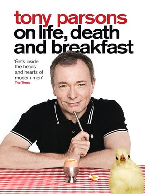 cover image of Tony Parsons on Life, Death and Breakfast