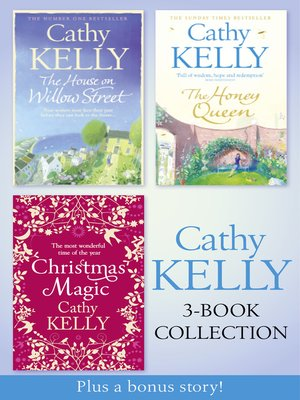cover image of Cathy Kelly 3-Book Collection 2: The House on Willow Street, The Honey Queen, Christmas Magic, plus bonus short story: The Perfect Holiday